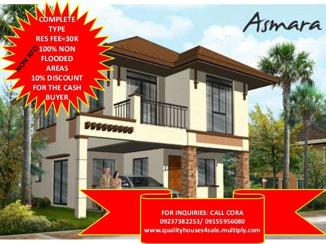 COMPLETE TYPE RES FEE=30K 100% NON FLOODED AREAS 10% DISCOUNT FOR THE CASH BUYER  FOR INQUIRIES: CALL CORA 09237382253/ 09...