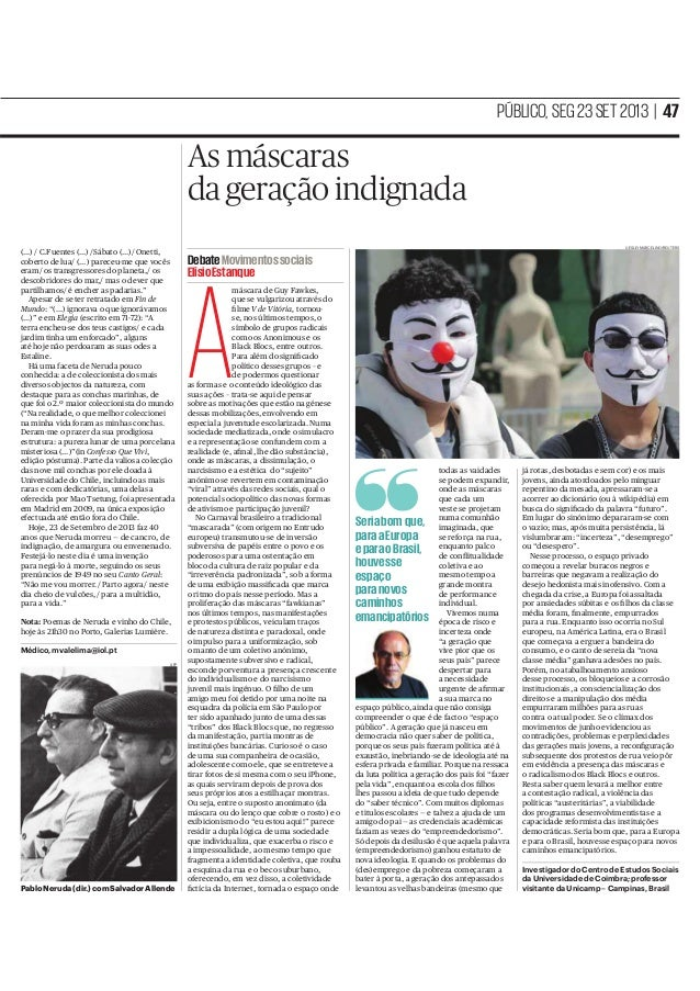 PÚBLICO, SEG 23 SET 2013   47  As máscaras da geração indignada (…) / C.Fuentes (…) /Sábato (…)/ Onetti, coberto de lua/ (...
