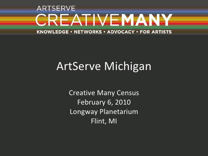 ArtServe Michigan Creative Many Census February 6 – March 31, 2010