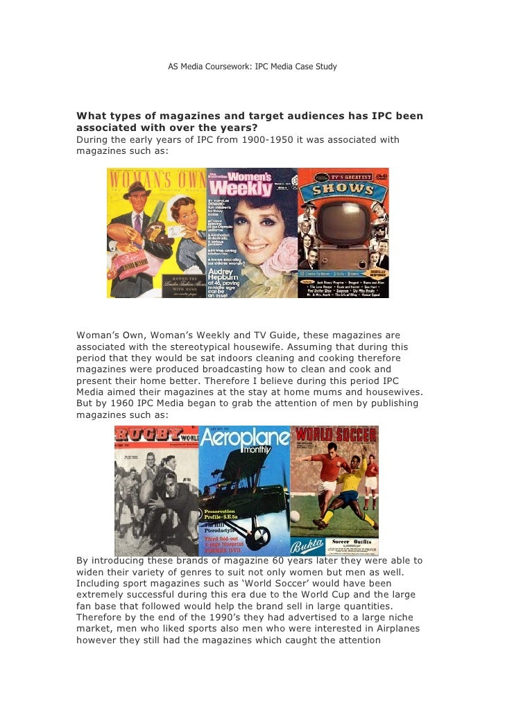 AS Media Coursework: IPC Media Case Study                                       What types of magazines and target audienc...