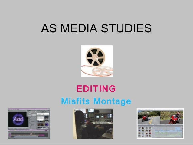 AS MEDIA STUDIESAS MEDIA STUDIESEDITINGMisfits Montage