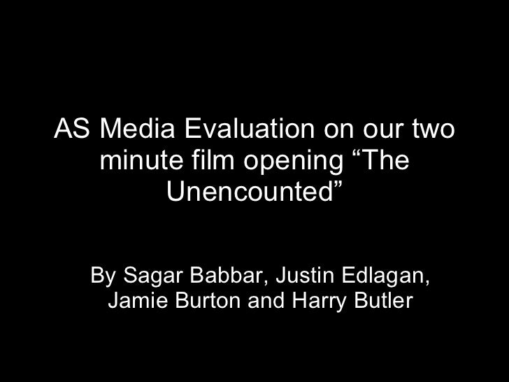 """AS Media Evaluation on our two minute film opening """"The Unencounted"""" By Sagar Babbar, Justin Edlagan, Jamie Burton and Har..."""