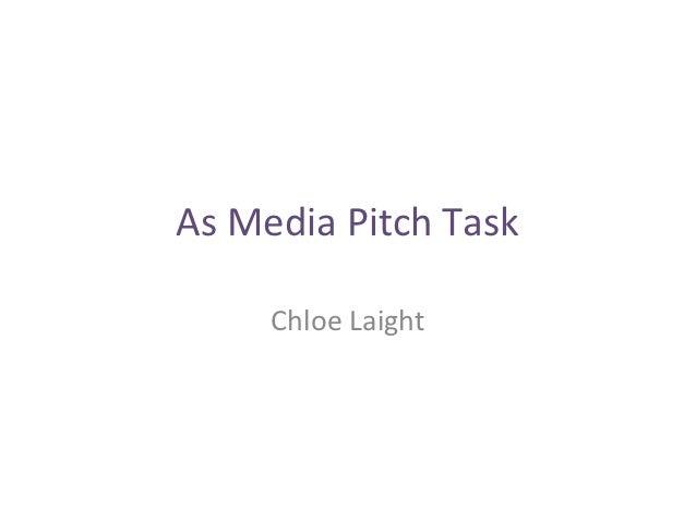 As Media Pitch Task     Chloe Laight