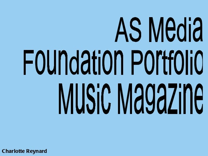 Charlotte Reynard AS Media  Foundation Portfolio Music Magazine