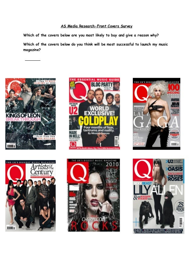 AS Media Research-Front Covers Survey Which of the covers below are you most likely to buy and give a reason why? Which of...