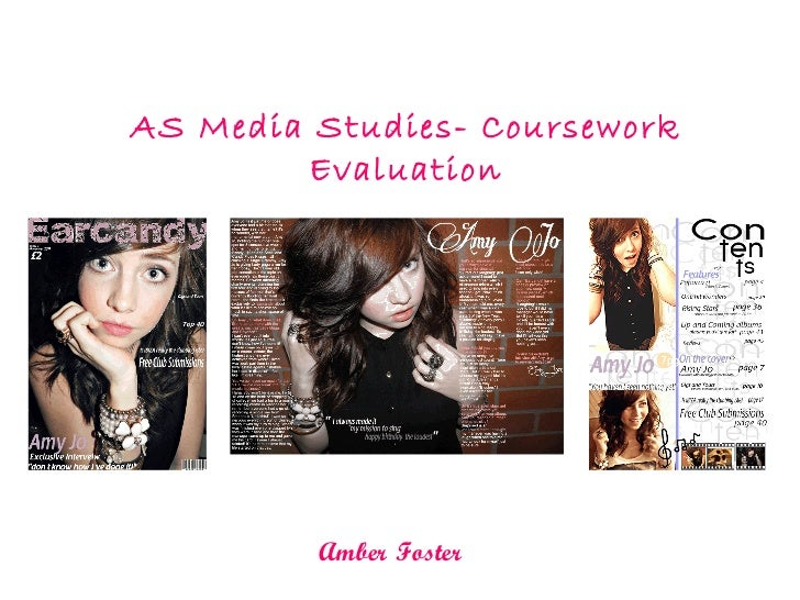 AS Media Studies- Coursework        Evaluation         Amber Foster
