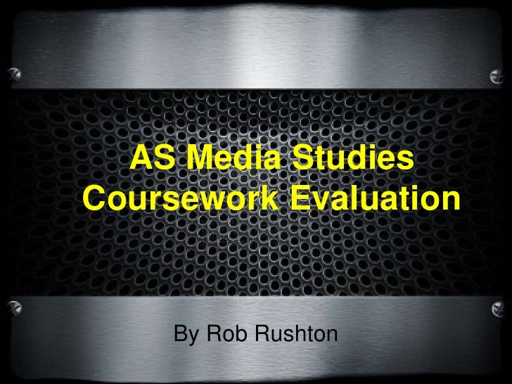 a level media coursework evaluation Evaluation evaluation george thresher in what ways does your media product use, develop or challenge forms and conventions of real media products mise-en-scene the.