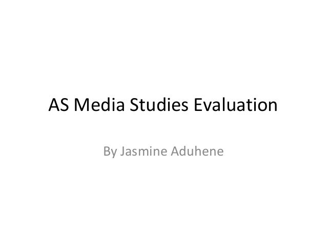 As media studies evaluation 1