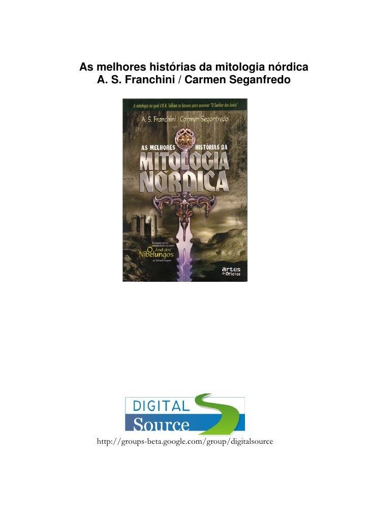 As melhores histórias da mitologia nórdica   A. S. Franchini / Carmen Seganfredo   http://groups-beta.google.com/group/dig...