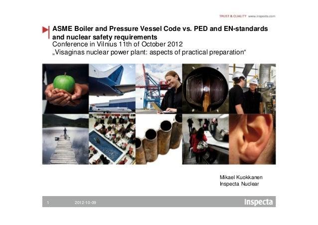 """Purje Juha, Inspecta Tarkastus (Suomija), """"Visagino VAE projektas. Techniniai reikalavimai, naudojant ASME ir PED 97/23/EC kombinaciją). I dalis"""""""