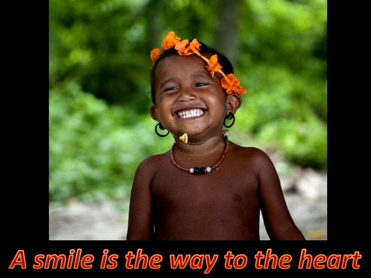 A smile is the way to the heart<br />