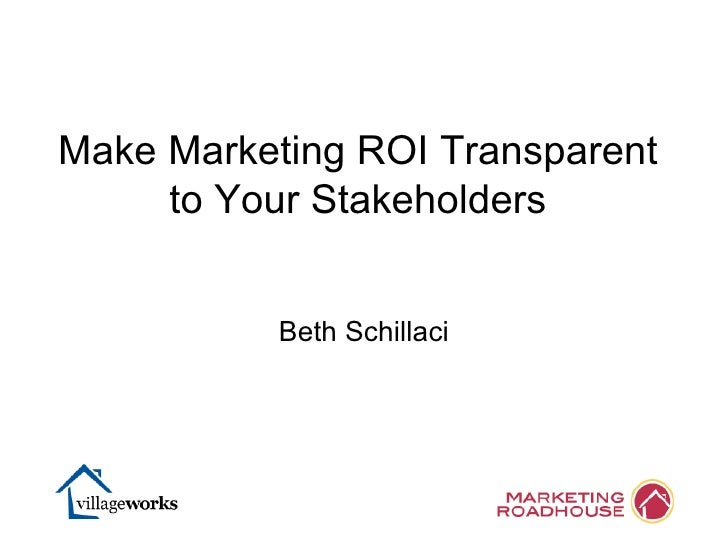 Beth Schillaci Make Marketing ROI Transparent to Your Stakeholders