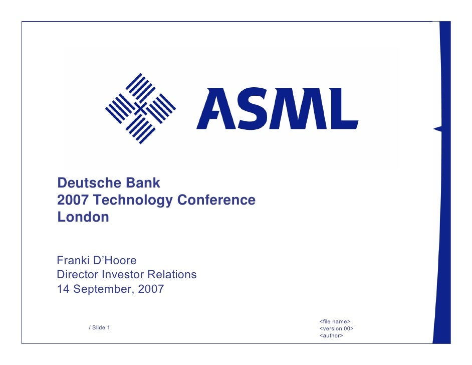 Deutsche Bank 2007 Technology Conference London  Franki D'Hoore Director Investor Relations 14 September, 2007            ...