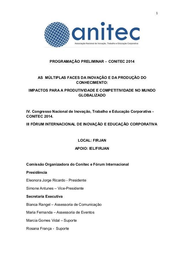 1 PROGRAMAÇÃO PRELIMINAR - CONITEC 2014 AS MÚLTIPLAS FACES DA INOVAÇÃO E DA PRODUÇÃO DO CONHECIMENTO: IMPACTOS PARA A PROD...