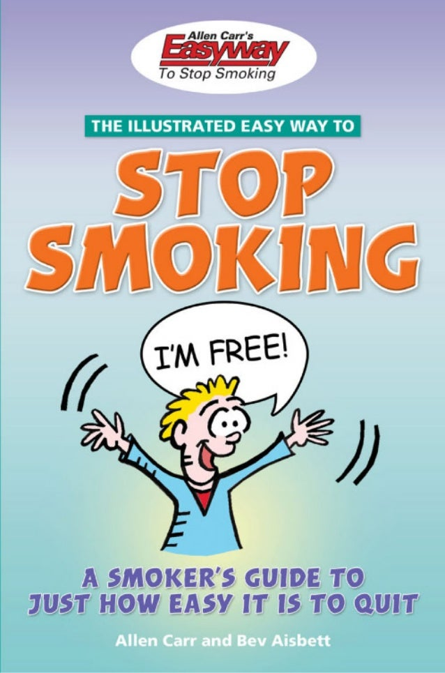 A smoker's guide to just how easy it is to quit allen carr, bev aisbett  m…