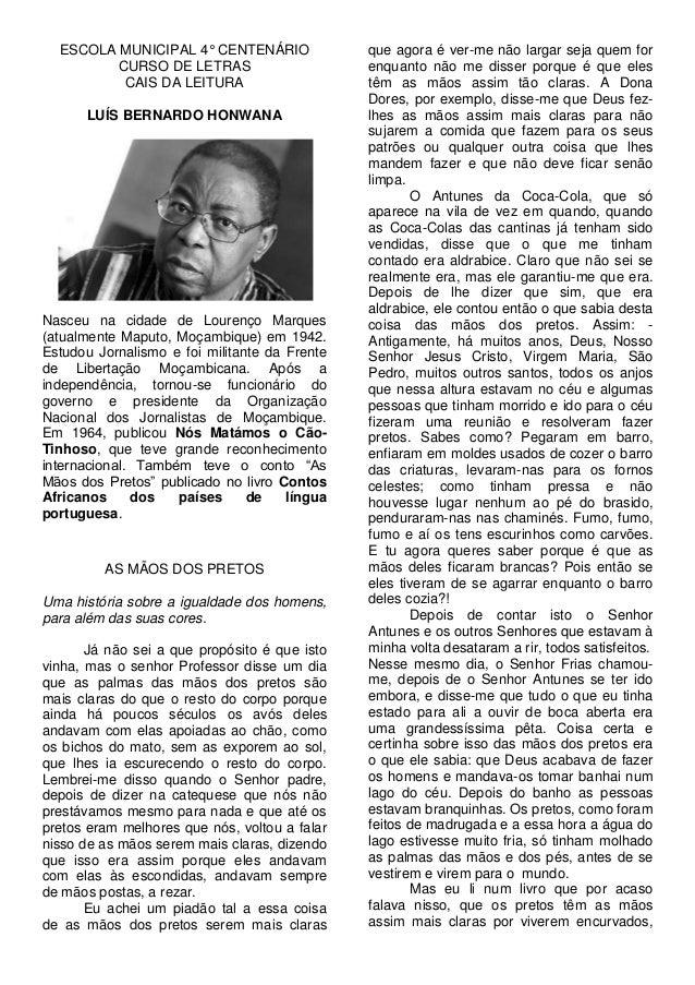 ESCOLA MUNICIPAL 4° CENTENÁRIO CURSO DE LETRAS CAIS DA LEITURA LUÍS BERNARDO HONWANA  Nasceu na cidade de Lourenço Marques...