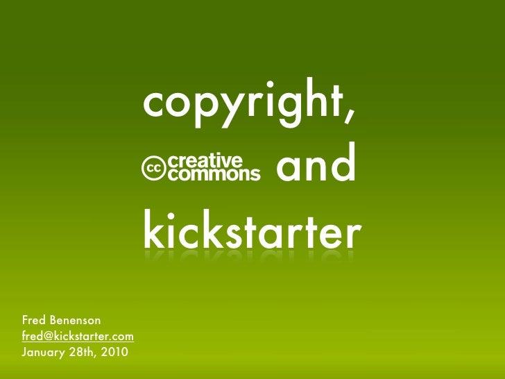 copyright,                        C and                        kickstarter Fred Benenson fred@kickstarter.com January 28th...