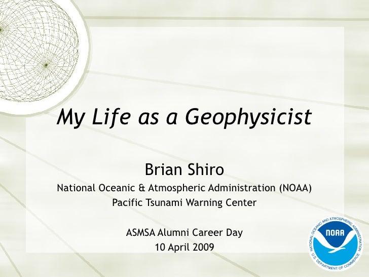2009 ASMSA Career Day Presentation: My Life as a Geophysicist