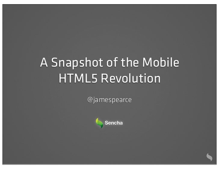A Snapshot of the Mobile   HTML5 Revolution        @ jamespearce