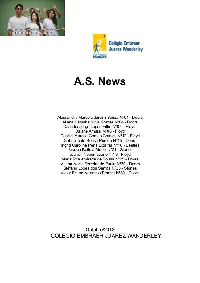 A.S. News  Alessandra Marcela Jardim Souza Nº01 - Doors Allana Natasha Silva Gomes Nº04 - Doors Claudio Jorge Lopes Filho ...