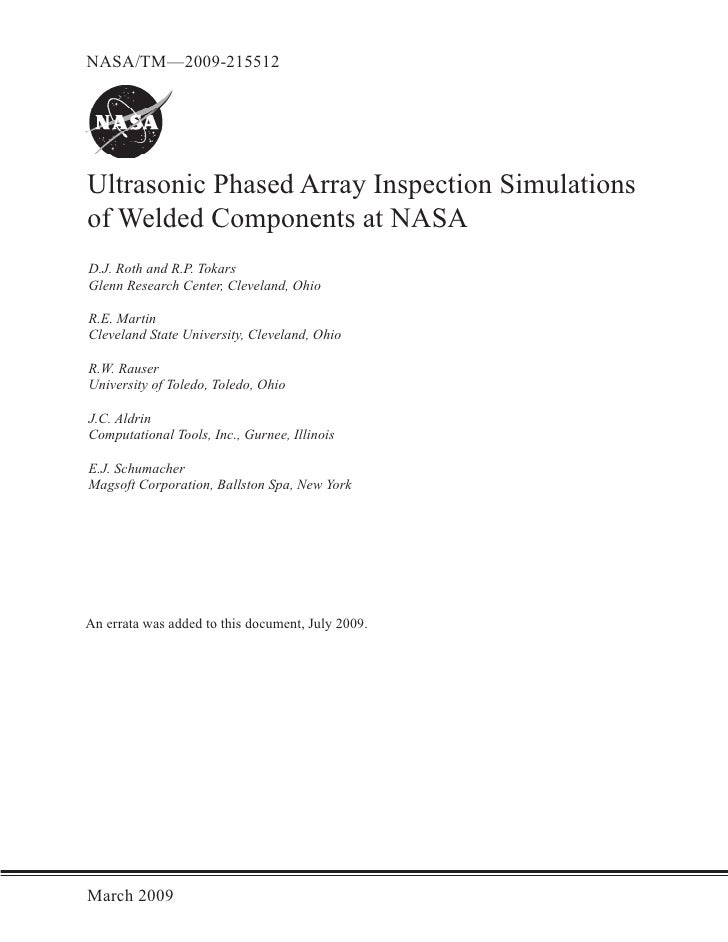 NASA/TM—2009-215512     Ultrasonic Phased Array Inspection Simulations of Welded Components at NASA D.J. Roth and R.P. Tok...