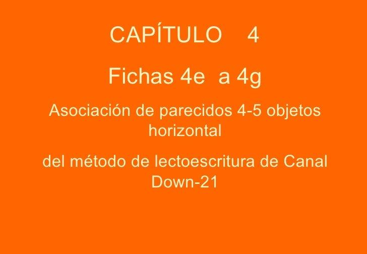 CAPÍTULO  4 Fichas 4e  a 4g Asociación de parecidos 4-5 objetos horizontal del método de lectoescritura de Canal Down-21