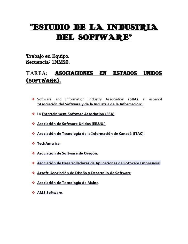 """""""ESTUDIO DE LA INDUSTRIA      DEL SOFTWARE""""Trabajo en Equipo.Secuencia: 1NM20.TAREA: Asociaciones                      en ..."""