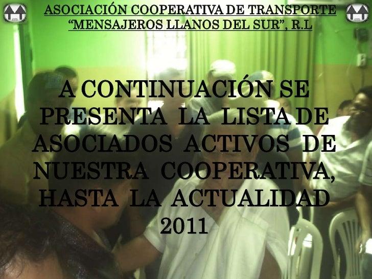 """ASOCIACIÓN COOPERATIVA DE TRANSPORTE   """"MENSAJEROS LLANOS DEL SUR"""", R.L  A CONTINUACIÓN SEPRESENTA LA LISTA DEASOCIADOS AC..."""