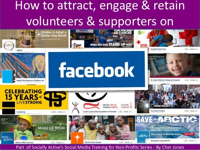 How to attract, engage & retain volunteers & supporters onPart of Socially Active's Social Media Training for Non-Profits ...