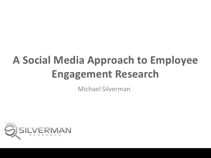 A Social Media Approach to Employee             Engagement Research                                     ...
