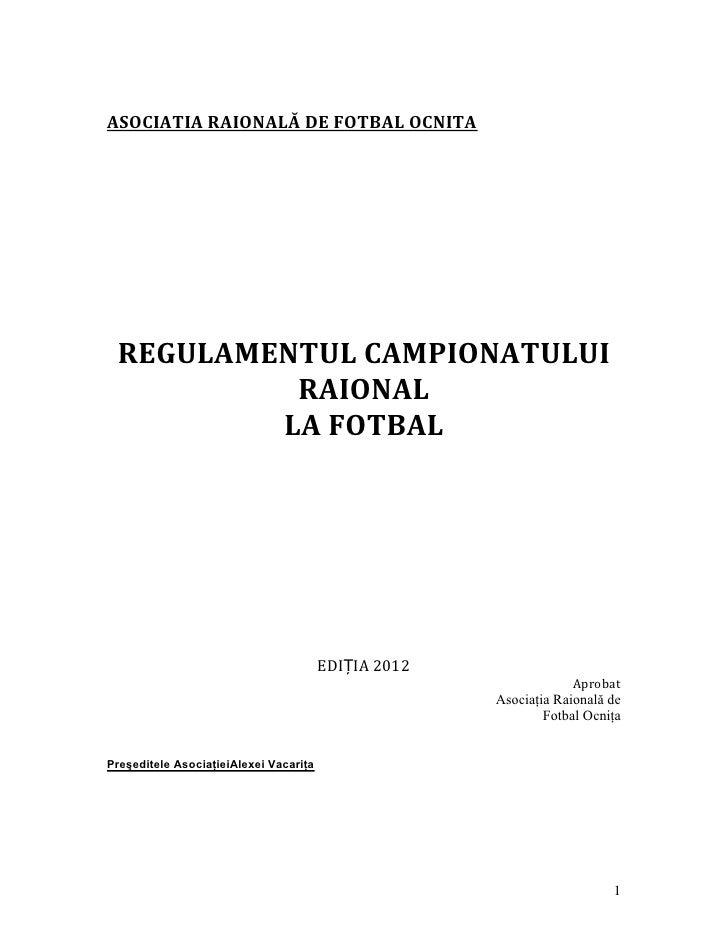 ASOCIATIA RAIONALĂ DE FOTBAL OCNITA REGULAMENTUL CAMPIONATULUI          RAIONAL         LA FOTBAL                         ...