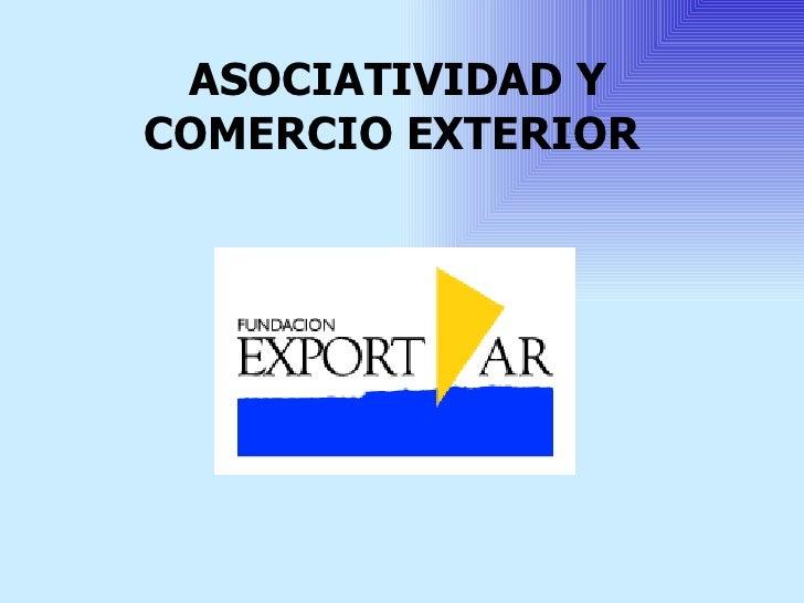 ASOCIATIVIDAD YCOMERCIO EXTERIOR