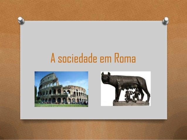 A sociedade em roma