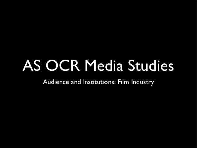 AS OCR Media Studies Audience and Institutions: Film Industry