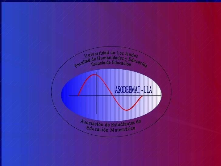 Universidad de Los Andes Facultad de Humanidades y Educación Escuela de Educación Asociación de Estudiantes de Educación M...