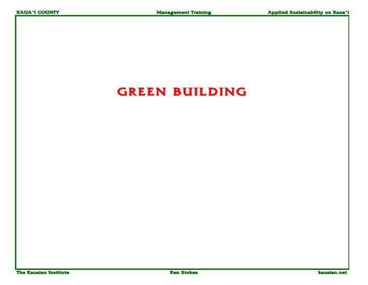 KAUA`I COUNTY               Management Training   Applied Sustainability on Kaua`i                        GREEN BUILDINGTh...