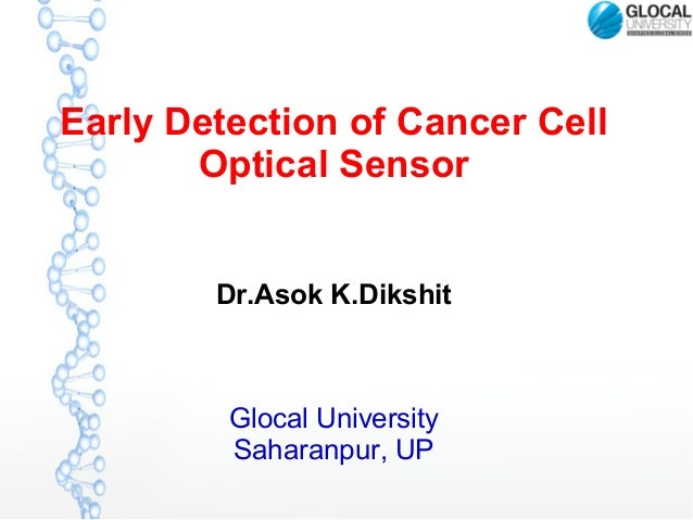 Asok dikshit early detection of cancer cells