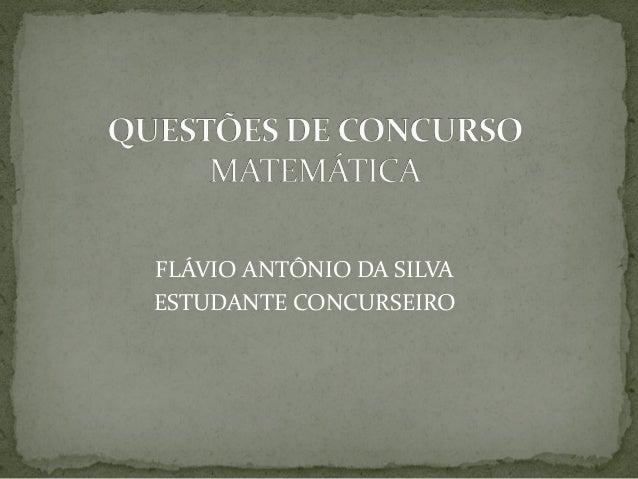 FLÁVIO ANTÔNIO DA SILVA ESTUDANTE CONCURSEIRO