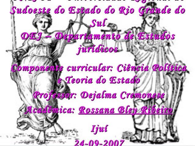 UNIJUÍ – Universidade Regional do Sudoeste do Estado do Rio Grande doSudoeste do Estado do Rio Grande do SulSul DEJ – Depa...