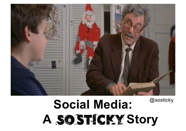 @sosticky   Social Media: A             Story