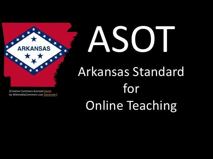 ASOT                                      Arkansas Standard[Creative Commons-licensed photoby WikimediaCommons user Darwin...