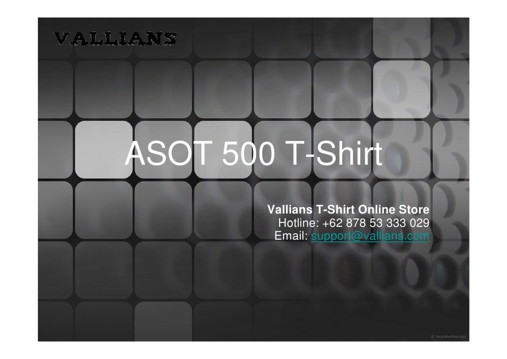 ASOT 500 T-Shirt        Vallians T-Shirt Online Store         Hotline: +62 878 53 333 029         Email: support@vallians....