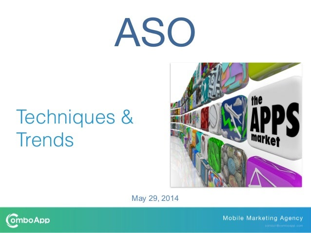 ASO Techniques & Trends May 29, 2014