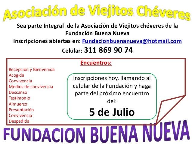 Sea parte Integral de la Asociación de Viejitos chéveres de la Fundación Buena Nueva Inscripciones abiertas en: Fundacionb...