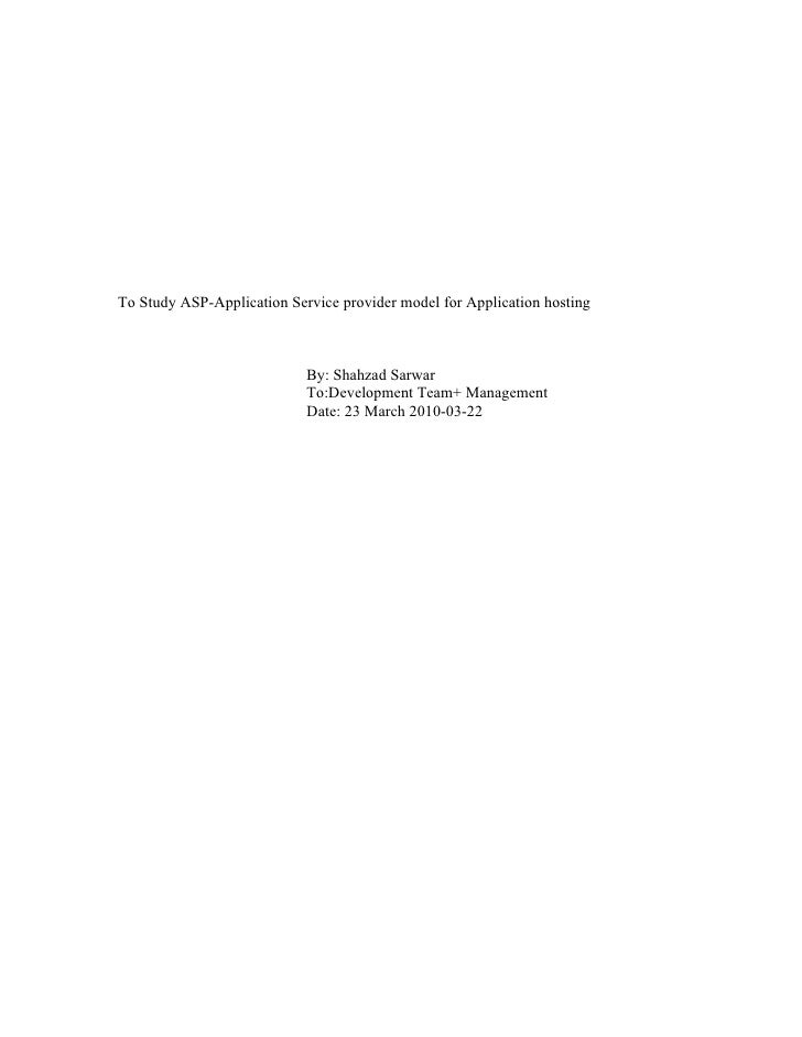 To Study ASP-Application Service provider model for Application hosting                                By: Shahzad Sarwar ...