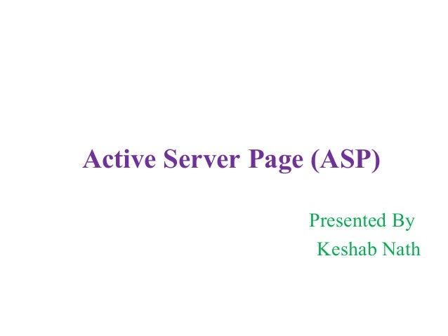 Active Server Page (ASP)Presented ByKeshab Nath