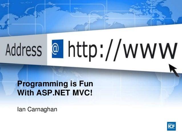Programming is Fun with ASP.NET MVC