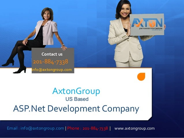 AxtonGroup US Based ASP.Net Development Company 201-884-7338 Contact us info@axtongroup.com Email : info@axtongroup.com | ...