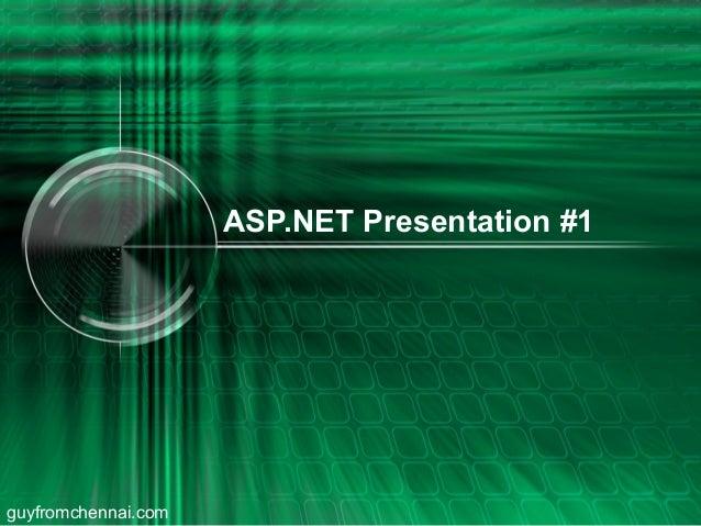 ASP.NET Presentation #1  guyfromchennai.com