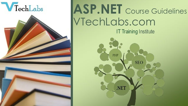 ASP.NET Course Guidelines VTechLabs.com IT Training Institute